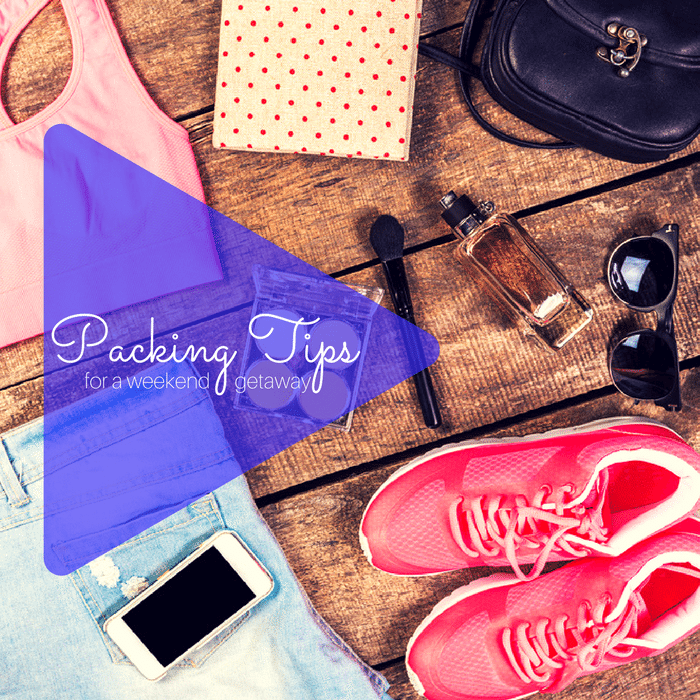 Packing Tips for a weekend getaway -